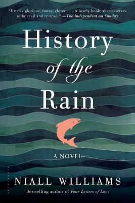 History Of The Rain Paperback Watchung Booksellers Novels Books Book Worth Reading