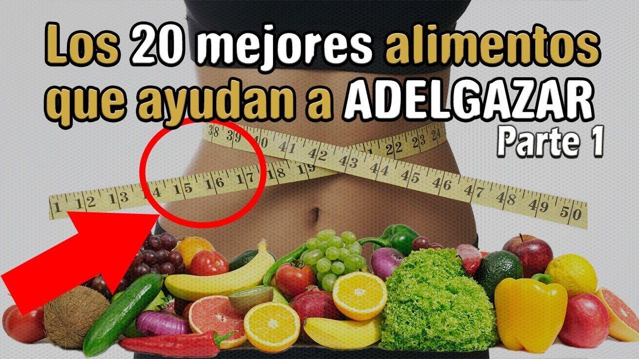 Adelgazar Los 20 Mejores Alimentos Que Ayudan A Perder Peso Y Quemar Alimentos Para Quemar Grasa Alimentos Recetas De Comida Saludable