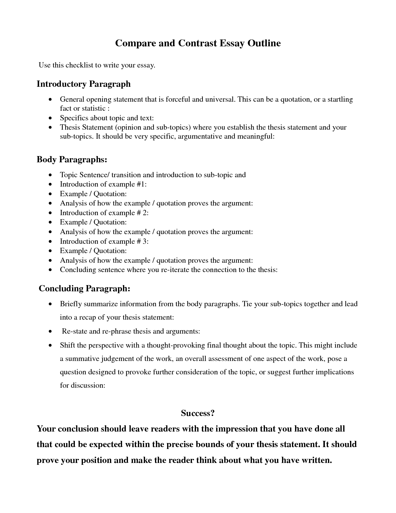 contrast comparison essay outline If you need a good comparison essay example to there are two ways of structuring a compare/contrast essay: create an outline and list the key things to compare.