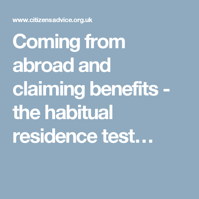 Coming from abroad and claiming benefits - the habitual residence test…