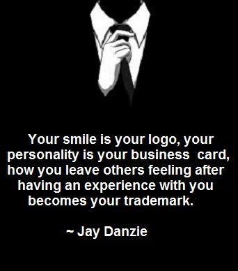 Tu sonrisa es tu logo, tu personalidad es tu tarjeta de presentación...