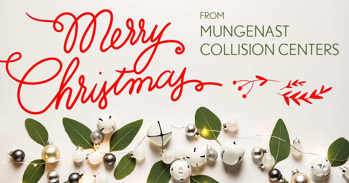 Merry Christmas from Mungenast Collision Centers! We will