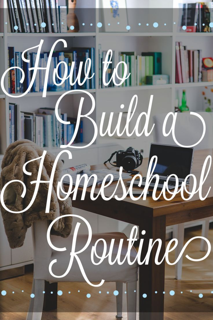 How to Build a Homeschool Routine Homeschool, Homeschool