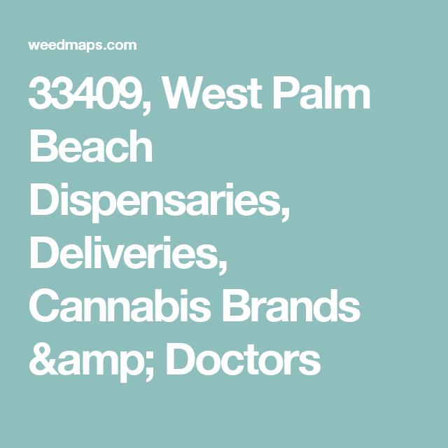 33409 West Palm Beach Dispensaries Deliveries Cans Brands Doctors