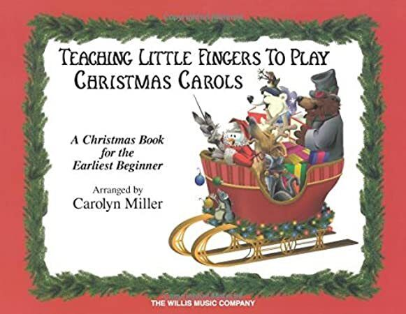 Free Read Teaching Little Fingers to Play Christmas Carols: A Christmas Book for the Earliest Be ...