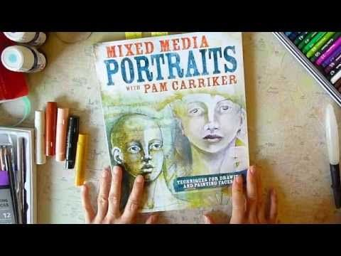 Mixed Media Portraits with Pam Carriker VIDEO book review | Creative Mag –  First Mixed Media & Art Journaling Page in România