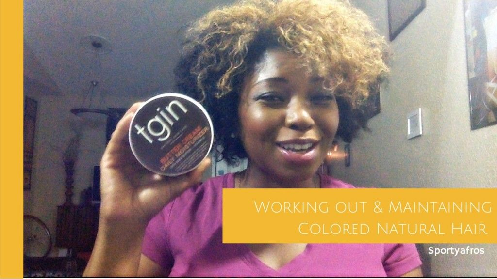 Tips for Working Out and Maintaining Colored Natural Hair
