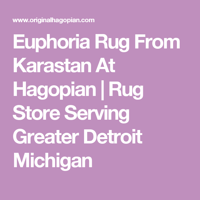 Euphoria Rug From Karastan At Hagopian Rug Store Serving Greater Detroit Michigan Rug Store Nourison Detroit Michigan