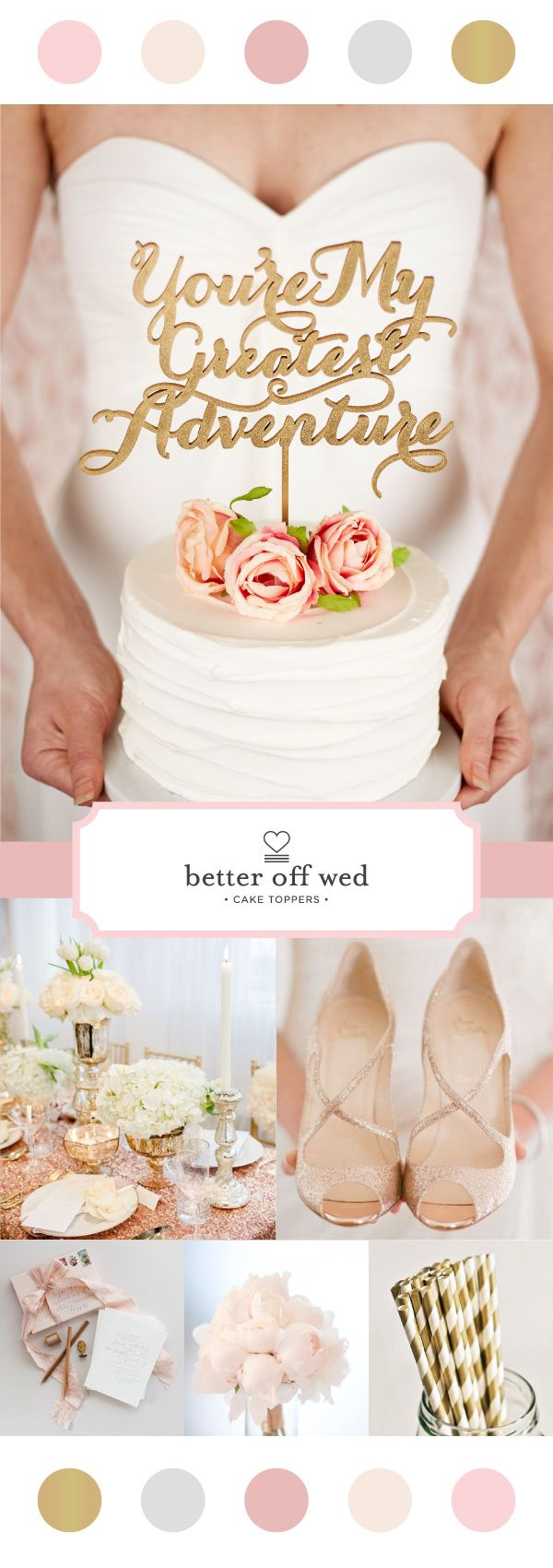 Color Crush Blush And Gold Wedding Fabulousness Cake Topper By Better Off Wed Https Www Etsy Com Shop Betterof Adventure Cake Topper Blush And Gold Wedding