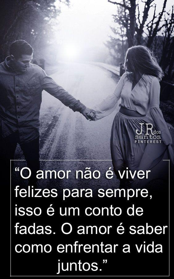 O Amor Nao E Viver Felizes Para Sempre Isso E Um Conto De Fadas O