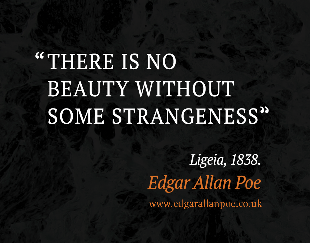 there is no beauty out some strangeness ligeia edgar allan there is no beauty out some strangeness ligeia edgar allan poe quote