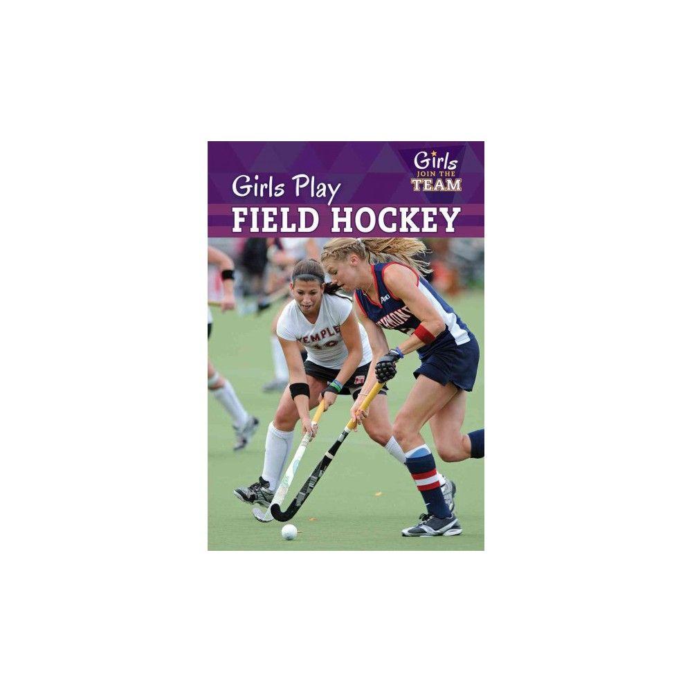 Girls Play Field Hockey (Library) (David Anthony)