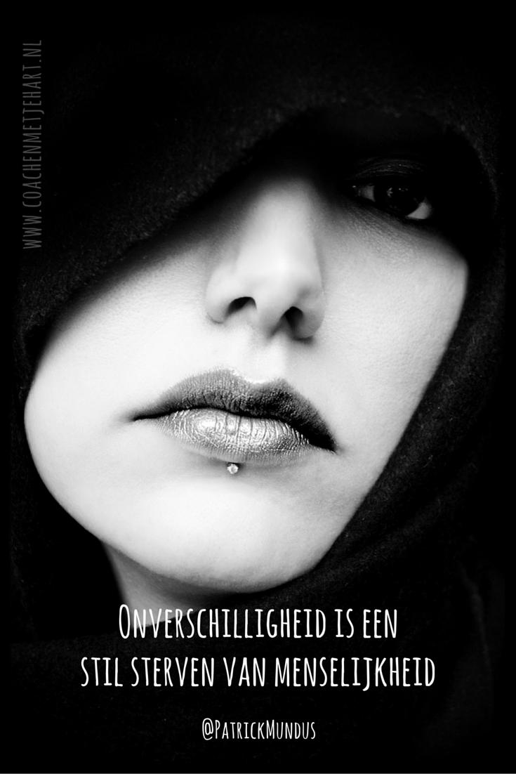 Citaten Over Sterven : Onverschilligheid is een stil sterven van menselijkheid