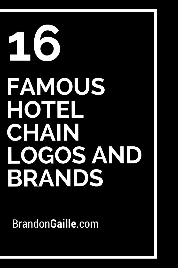 16 Famous Hotel Chain Logos And Brands With Images Hotel Chain