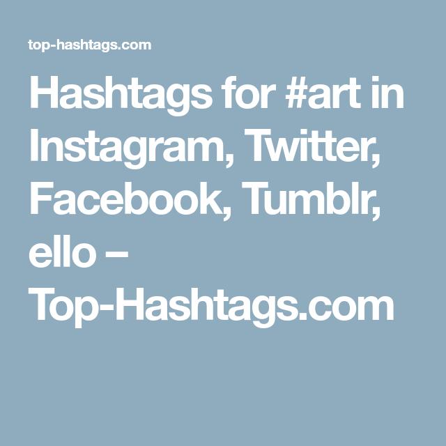 Hashtags For Art In Instagram Twitter Facebook Tumblr Ello Top Hashtags Com Hashtags Instagram Art Biz