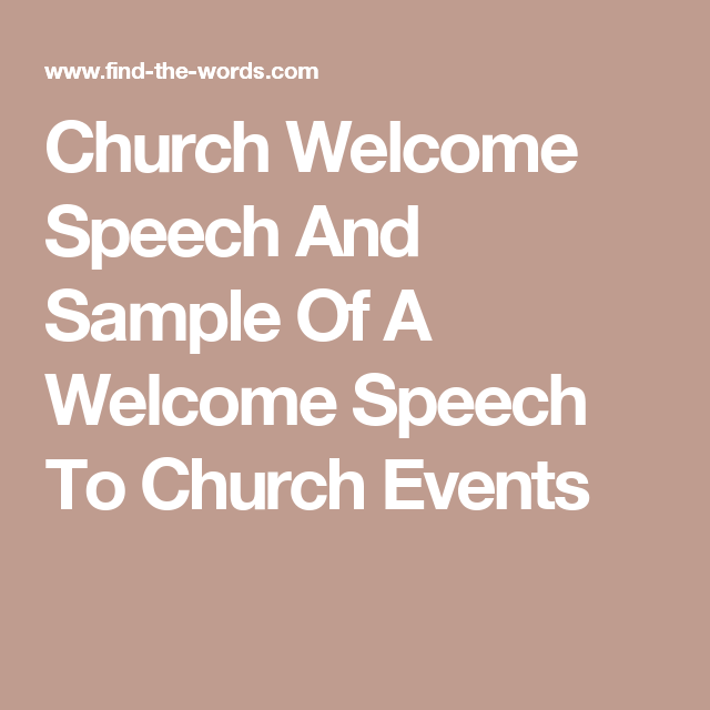Church Welcome Speech And Sample Of A Welcome Speech To ...