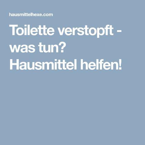 Toilette verstopft - was tun? Hausmittel helfen! → Jetzt lesen ...