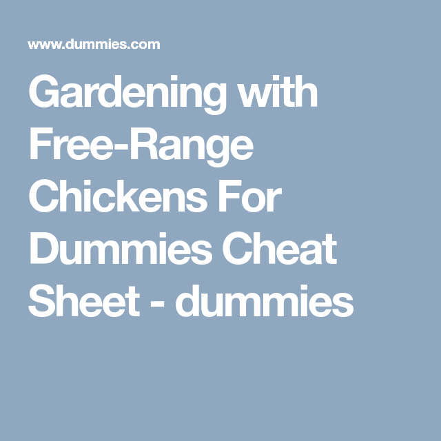 fdbe68ab1363ea3e16151e04e3bfd568 - Gardening With Free Range Chickens For Dummies