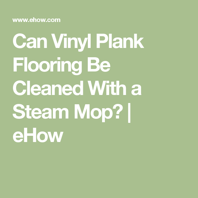 Can Vinyl Plank Flooring Be Cleaned With A Steam Mop Home - Can you steam clean vinyl plank flooring