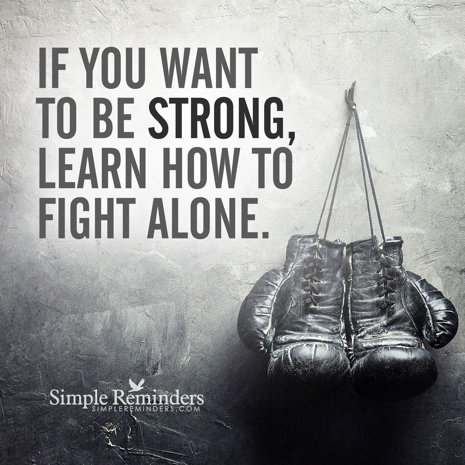 Finding strength in yourself If you want to be strong