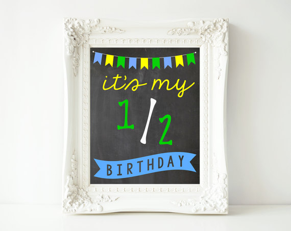 Its My Half Birthday Printable Sign 16x20 And 8x10 Size Instant Download