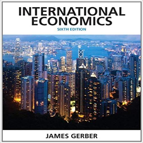 International Economics 6th Edition By James Gerber