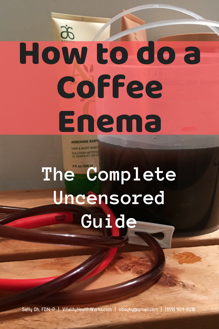Complete Uncensored Guide: How to do a Coffee Enema - Sally Oh, Lifestyle Wellness Coach