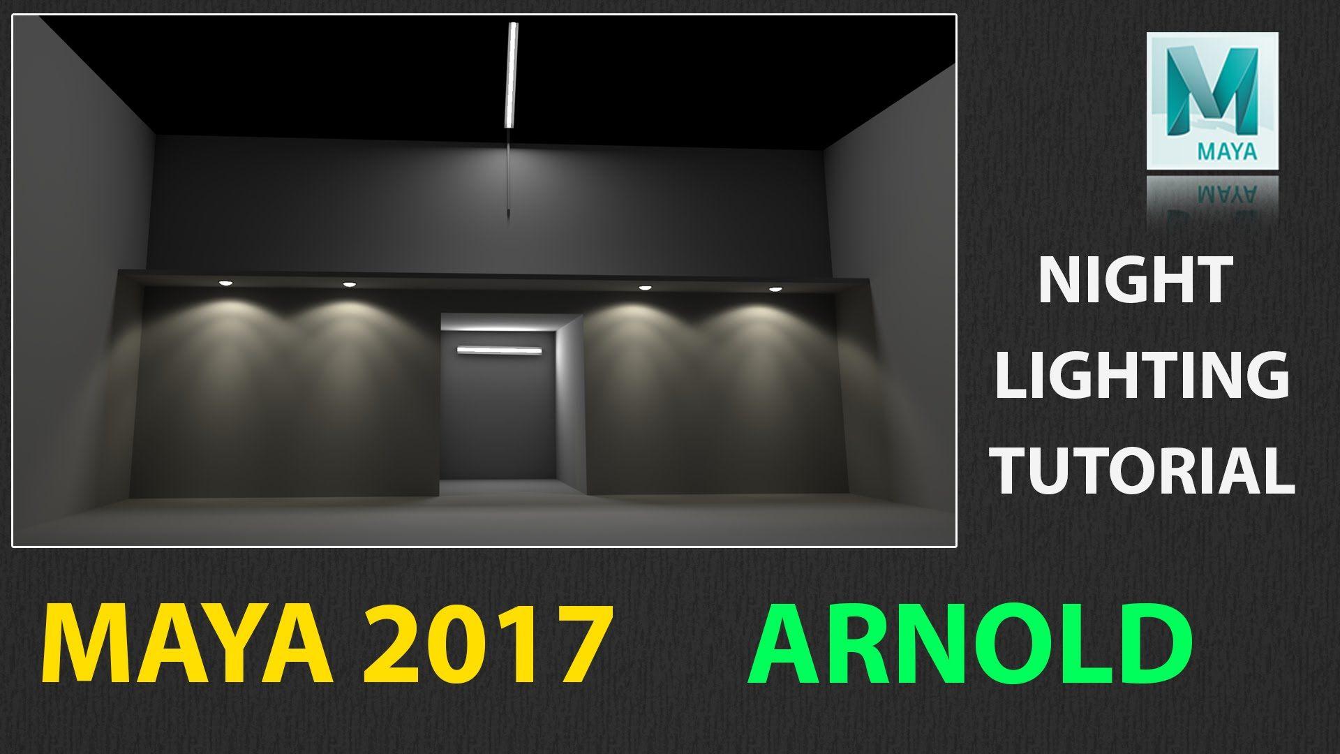 Maya 2017 Night Lighting Tutorial Using ARNOLD Please