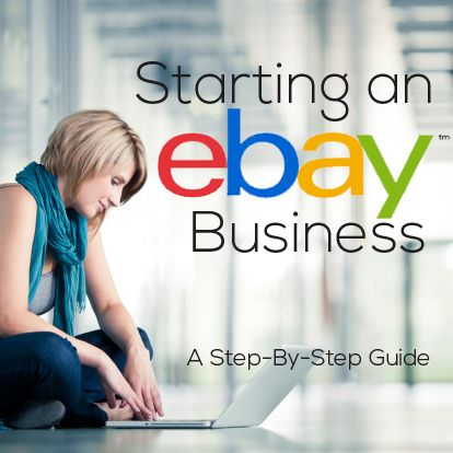 Starting An Ebay Business A Step By Step Guide Ebay Business Things To Sell Ebay