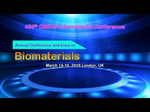 Annual Conference and Expo on #Biomaterials March 14-16, 2016  London, UK