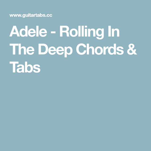 Adele - Rolling In The Deep Chords & Tabs | guitar tabs | Pinterest ...