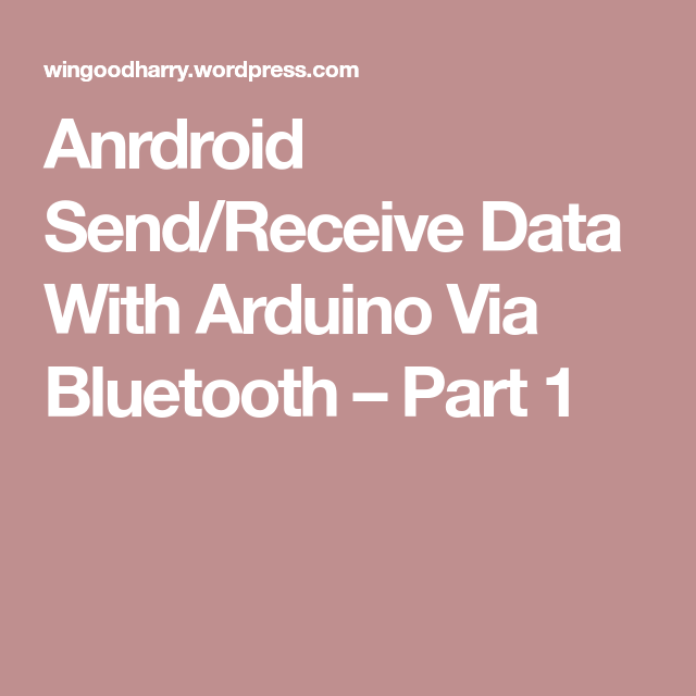 Anrdroid Send/Receive Data With Arduino Via Bluetooth – Part