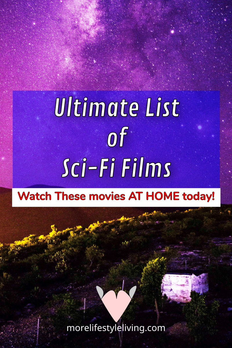 Are you looking for science fiction movies to watch at home? Check out this list to find the ULTIMATE LIST OF SCI-FI FILMS! You will be captivated by the stories, the plots, and the DRAMA.  #morelifestyleliving #stayhome #movies #film
