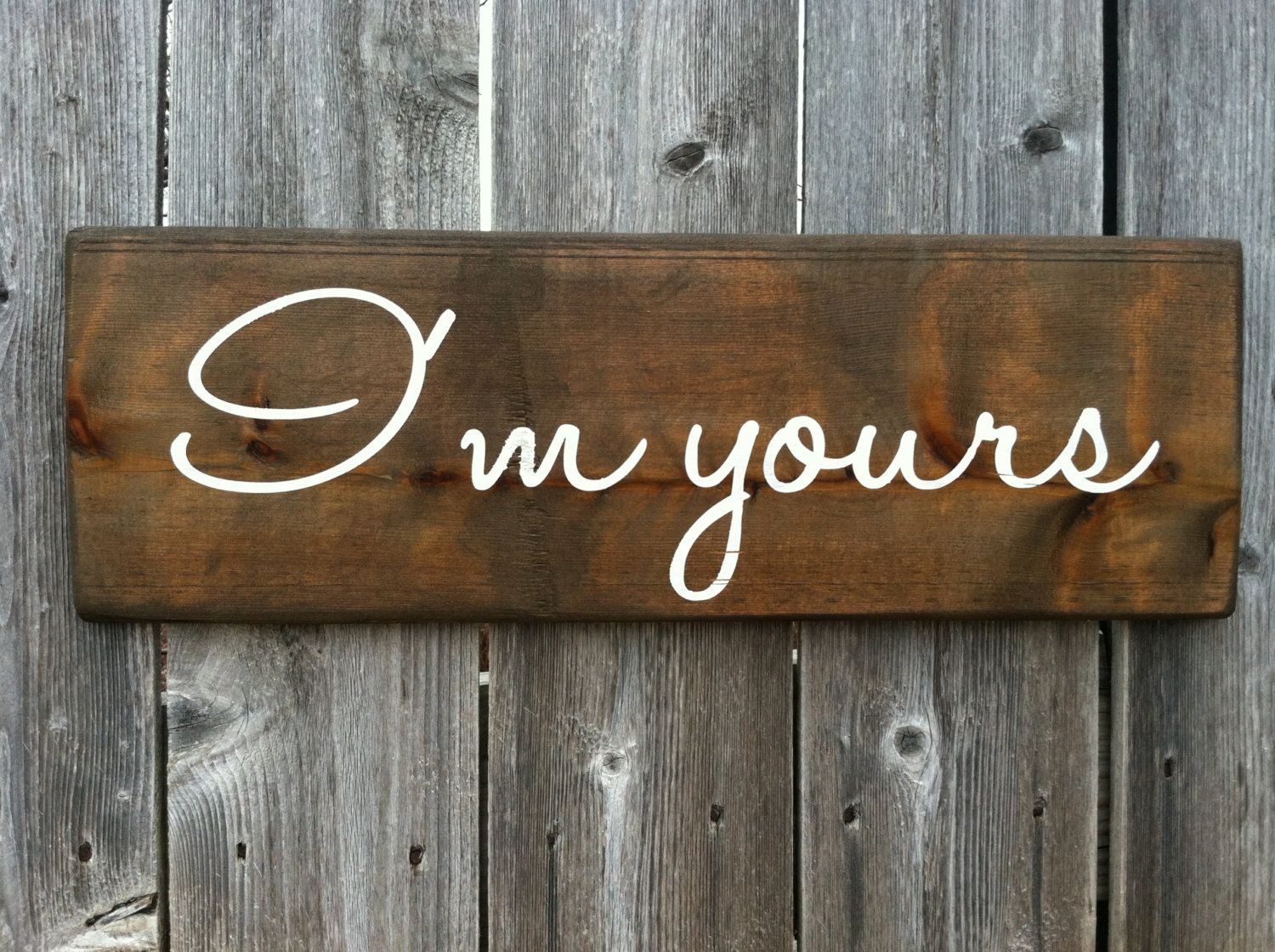 Made to Order - I\u0027m yours Stained Wood Rustic Love Sign - Choose ...
