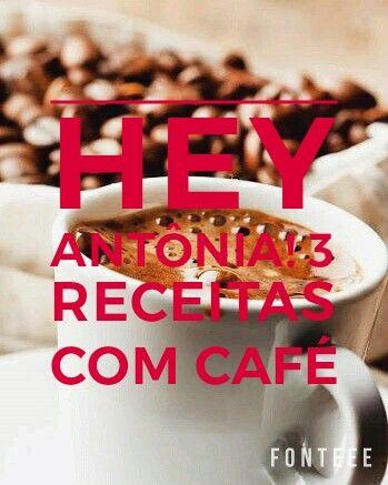 Hey! Têm receita, receita não RECEITAS e receitas com café.  heyantonia.blogspot.com