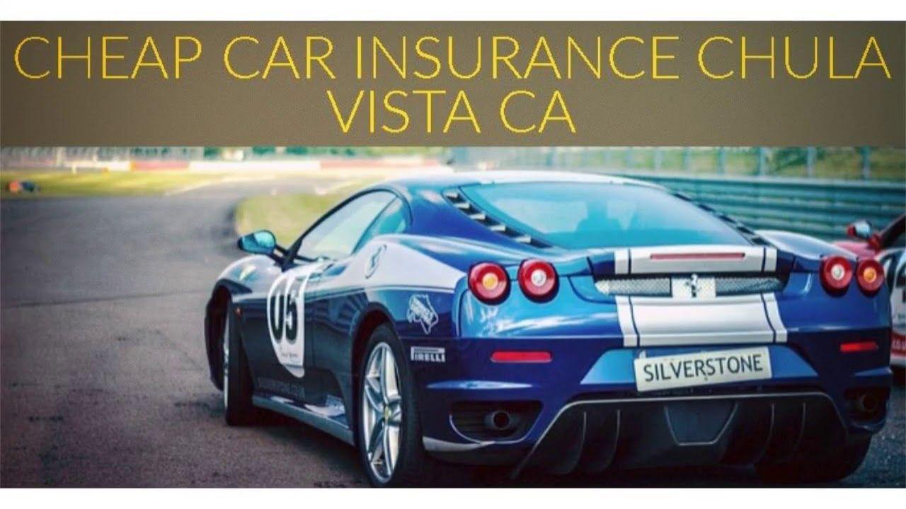 Cheap car insurance chula vista ca you to get