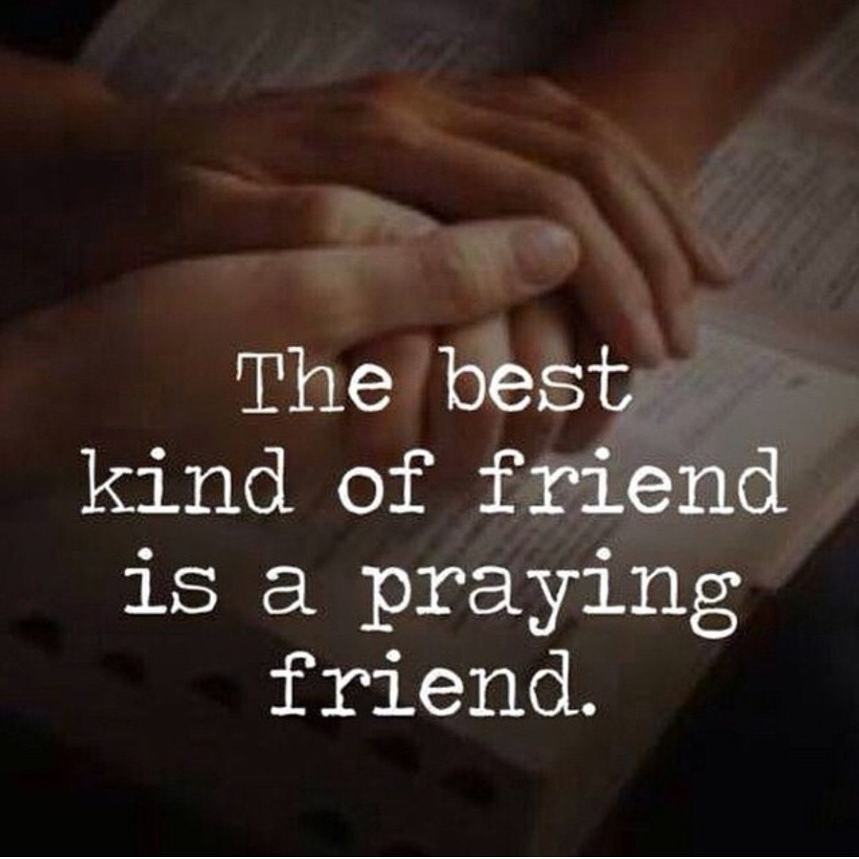 The best kind of friend is a praying friend. | Friendship ...