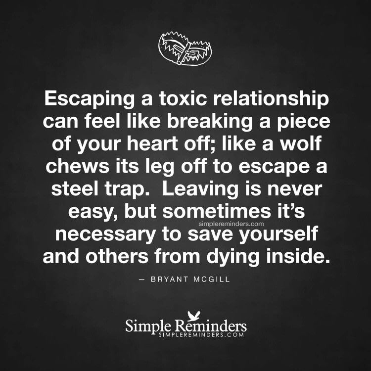 Escaping A Toxic Relationship Simple Reminders Toxic