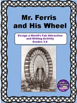 Mr Ferris And His Wheel Design An Attraction And Writing