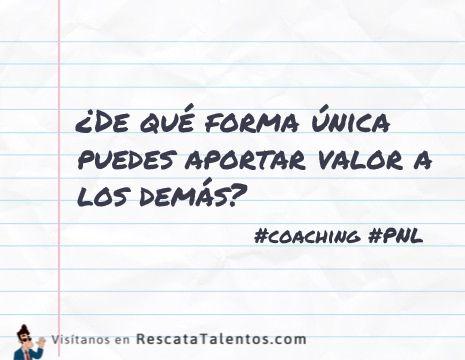 ¿De qué forma única puedes aportar valor a los demás?  #coaching #PNL  ✔ RescataTalentos.com