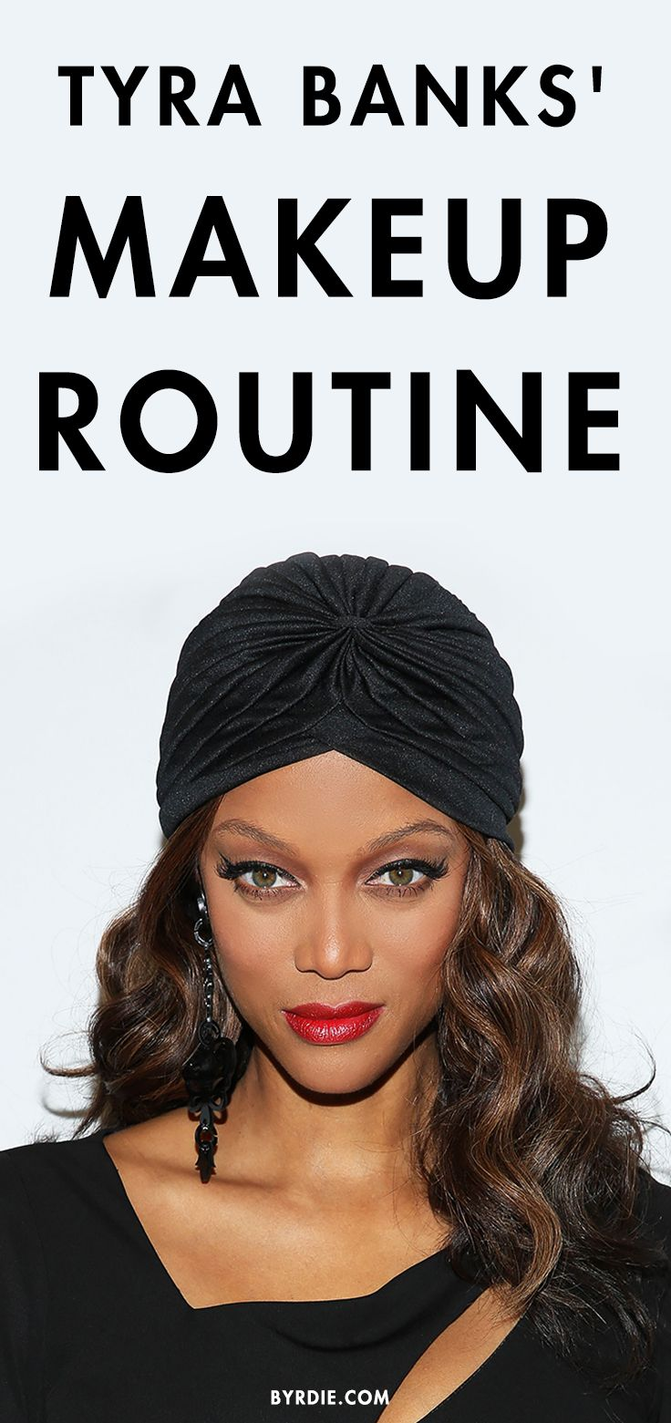 Decor & Trends Makeup routine, Tyra banks makeup, Tyra