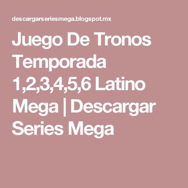 Juego De Tronos Temporada 1,2,3,4,5,6 Latino Mega | Descargar Series ...