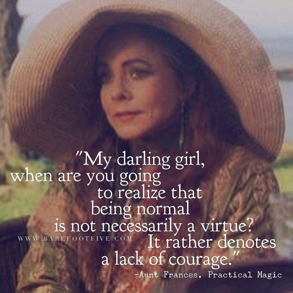 Aunt Frances Stockard Channing Practical Magic Barefoot Five Fb Movie Quotes Inspirational Quotes Words