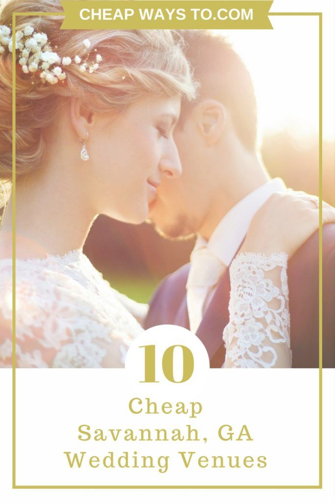 The Following Are 10 Wedding Venues In Savannah Ga Whether You Re