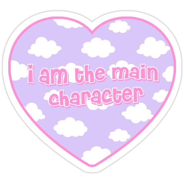 i am the main character clouds heart Sticker