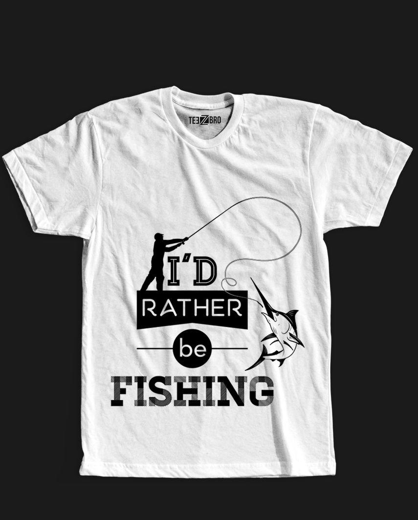 7182e494 Fishing Tshirt Online I'd rather be fishing, tshirt quote Fishing T Shirts,