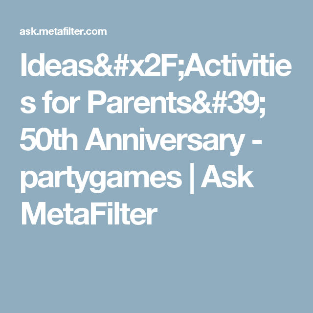 50th Wedding Anniversary Gift Etiquette: Ideas/Activities For Parents' 50th Anniversary
