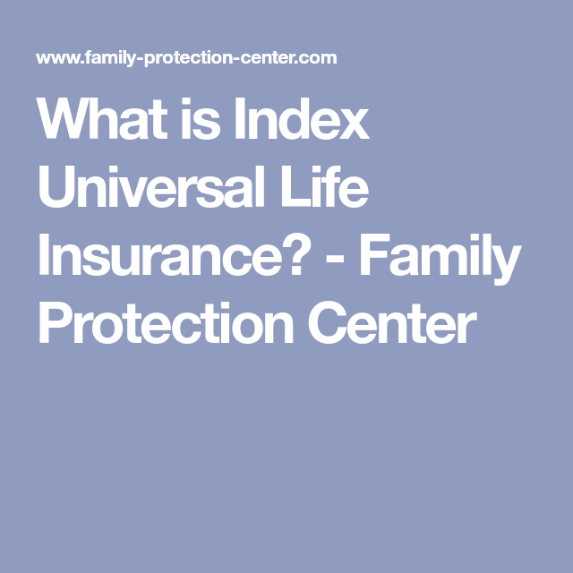 What is Index Universal Life Insurance? - Family ...