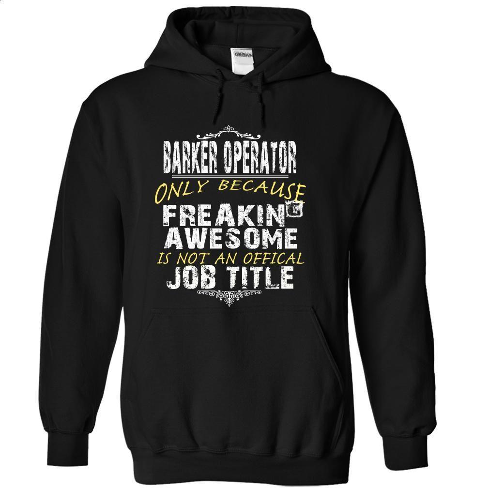 BARKER OPERATOR T Shirt, Hoodie, Sweatshirts - vintage t shirts #hoodie #T-Shirts