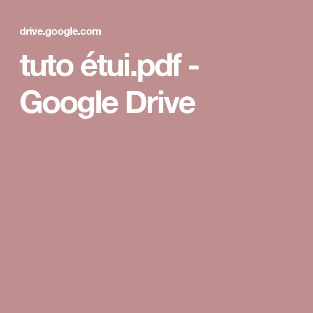 tuto étui.pdf - GoogleDrive